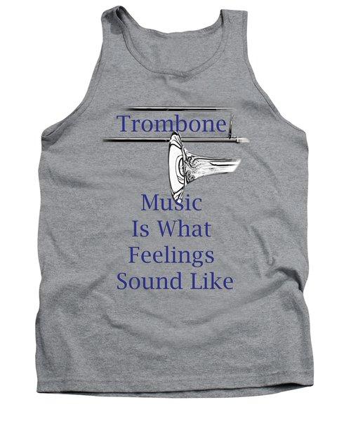 Trombone Is What Feelings Sound Like 5584.02 Tank Top by M K  Miller