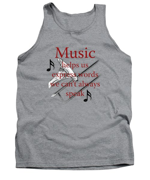 Trombone Music Expresses Words Tank Top by M K  Miller