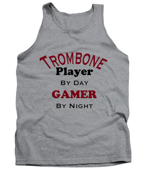 Trombone Player By Day Gamer By Night 5626.02 Tank Top by M K  Miller