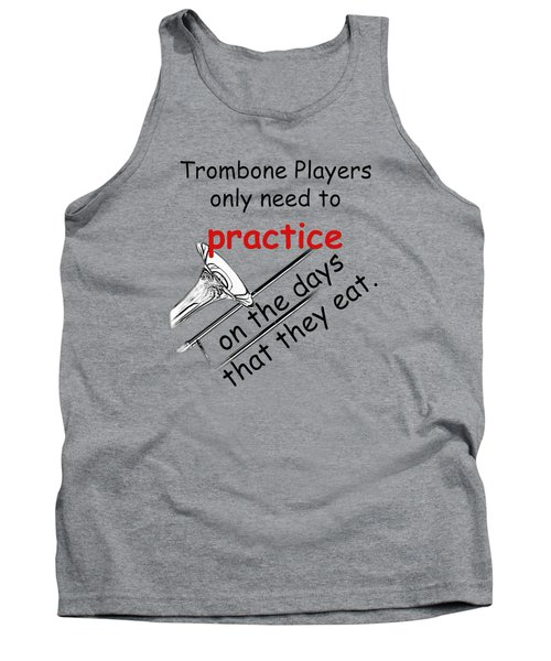 Trombones Practice When They Eat Tank Top