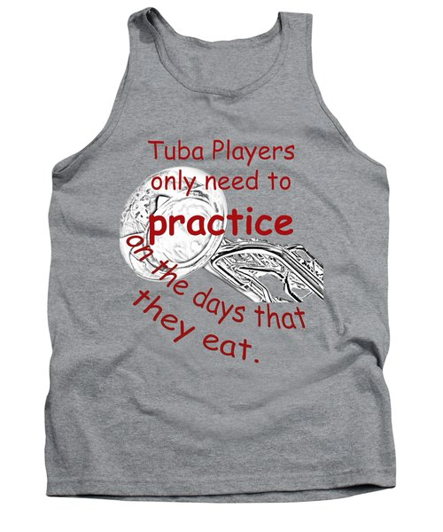 Tubas Practice When They Eat Tank Top