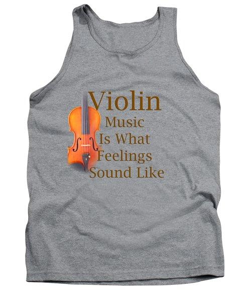 Violin Is What Feelings Sound Like 5588.02 Tank Top