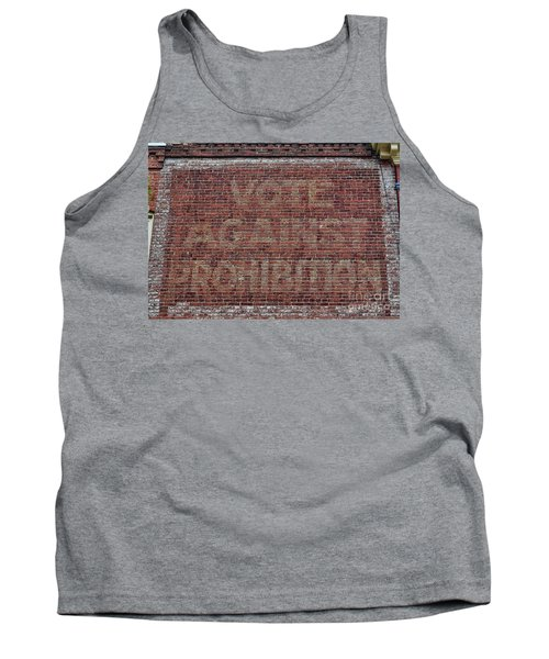 Tank Top featuring the photograph Vote Against Prohibition 2 by Paul Ward