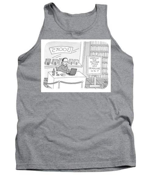 Watch The Author Miss His Deadline Tank Top