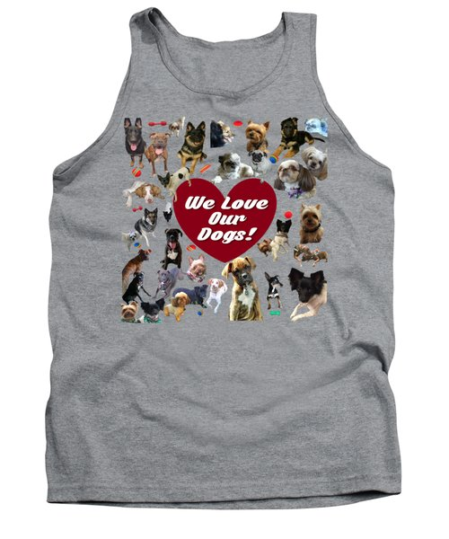 We Love Our Dogs - Exclusive Tank Top