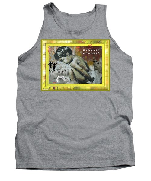 Where Are My Words? Tank Top