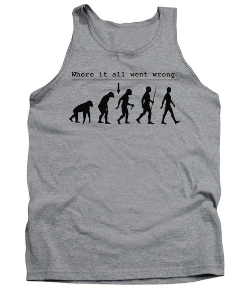 Where It All Went Wrong Tank Top