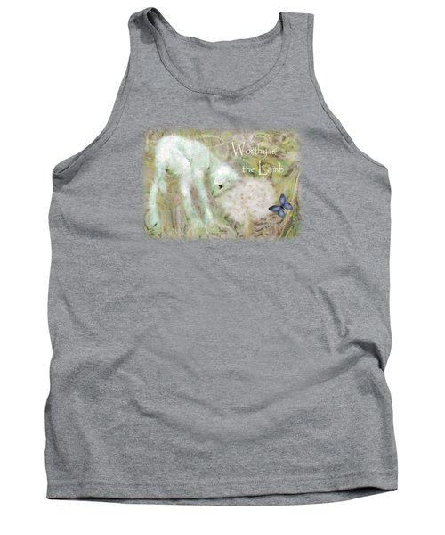 Worthy Is The Lamb - Quote Tank Top