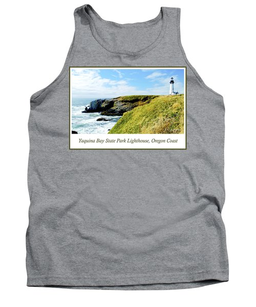 Tank Top featuring the photograph Yaquina Bay Lighthouse Oregon by A Gurmankin
