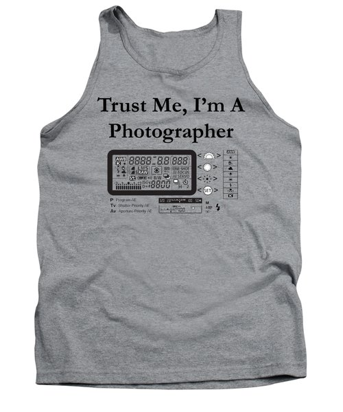 Trust Me I'm A Photographer Tank Top
