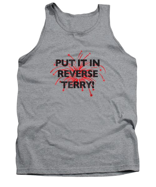 Put It In Reverse Terry Funny T Shirt Viral Trend Tank Top