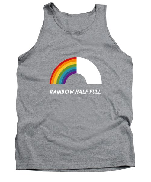 Rainbow Half Full- Art By Linda Woods Tank Top