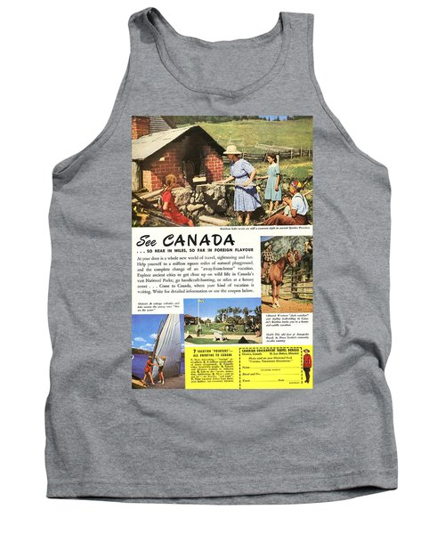 See Canada, So Near In Miles, So Far In Foreign Flavour 1949 Ad By Canadian Government Travel Bureau Tank Top