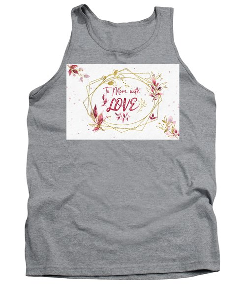 To Mom, With Love Tank Top