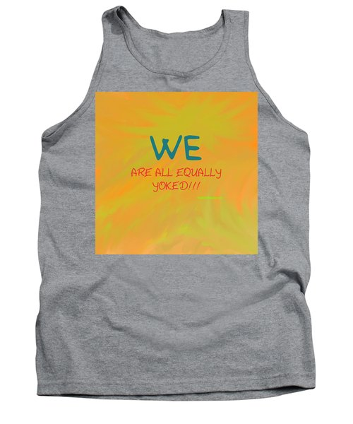 We Are All Equally Yoked Tank Top