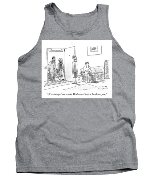 We Do Want To Be A Burden To You Tank Top