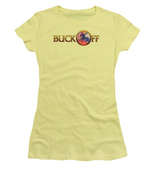 Buck Off Women's T-Shirt (Junior Cut) by Rob Corsetti
