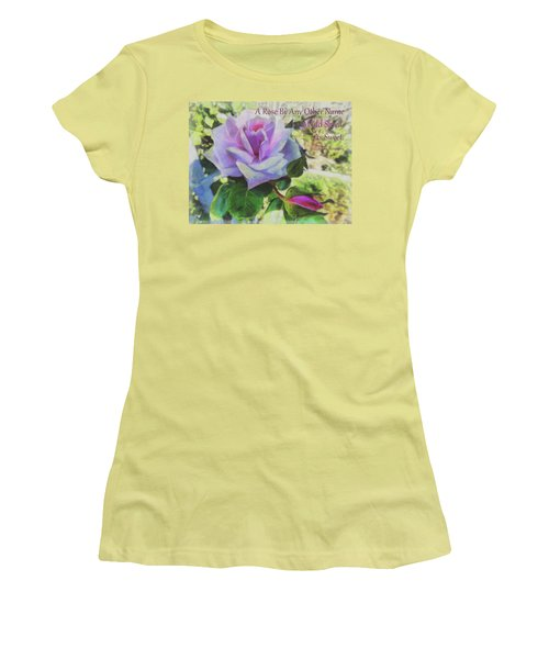 A Rose By Any Other Name Women's T-Shirt (Junior Cut)