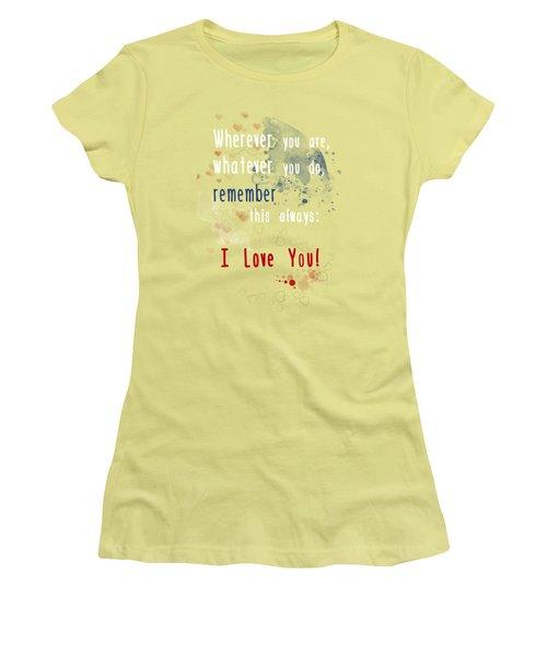 Wherever You Are Women's T-Shirt (Junior Cut) by Jutta Maria Pusl