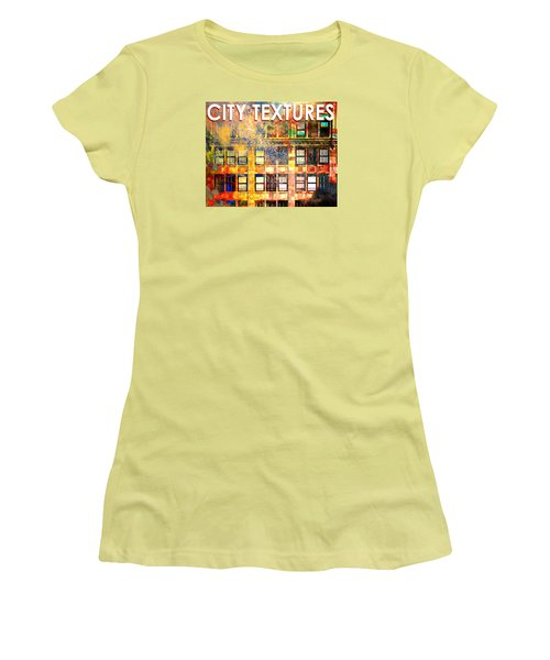 Women's T-Shirt (Junior Cut) featuring the mixed media Bright City Textures by John Fish
