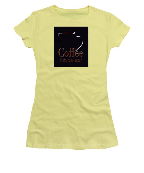 Coffee Is Its Own Flavor Women's T-Shirt (Athletic Fit)