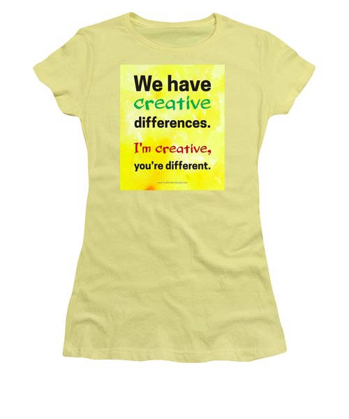 Women's T-Shirt (Athletic Fit) featuring the digital art Creative Differences Quote Art by Bob Baker