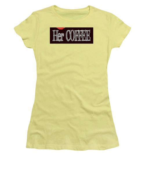 Her Coffee Mug 2 Women's T-Shirt (Junior Cut) by Robert J Sadler