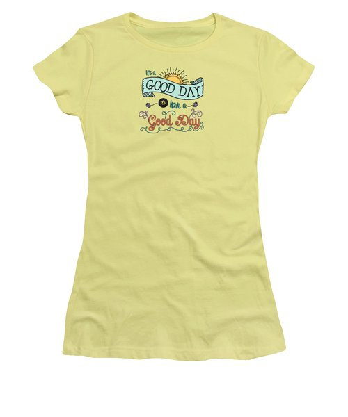 It's A Good Day With Color By Jan Marvin Women's T-Shirt (Athletic Fit)
