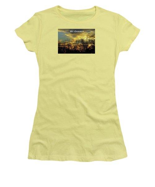 My Chance Women's T-Shirt (Junior Cut) by David Norman