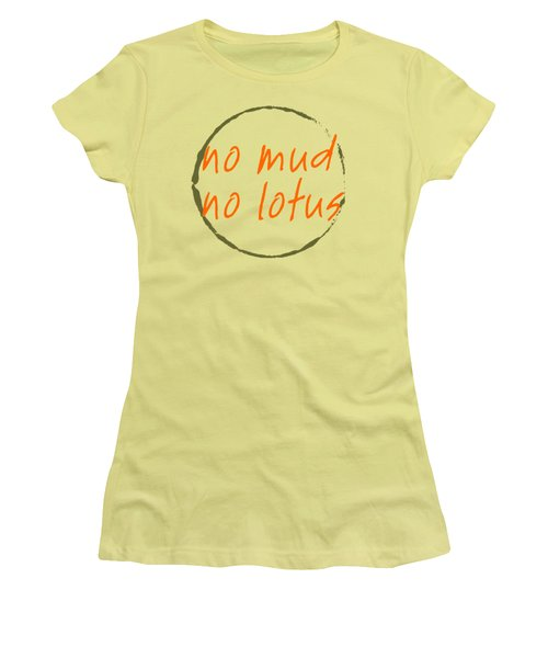 Women's T-Shirt (Junior Cut) featuring the digital art No Mud No Lotus by Julie Niemela