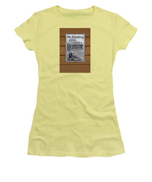 No Smoking Unless Youre A Locomotive Women's T-Shirt (Junior Cut) by Suzanne Gaff