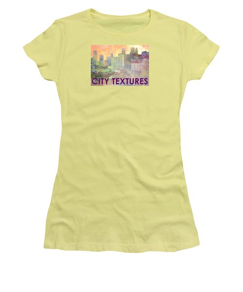 Women's T-Shirt (Junior Cut) featuring the mixed media Pastel City Textures by John Fish