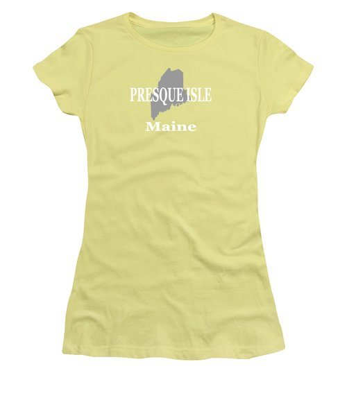 Women's T-Shirt (Junior Cut) featuring the photograph Presque Isle Maine State City And Town Pride  by Keith Webber Jr