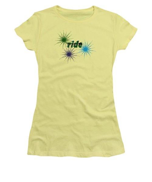 Ride Text And Art Women's T-Shirt (Junior Cut) by Mim White