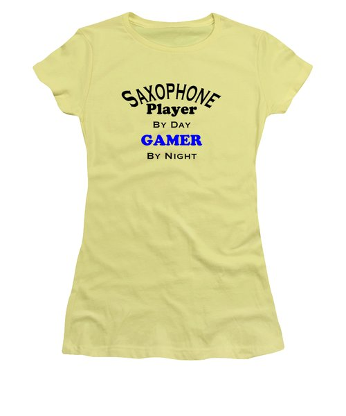 Saxophone Player By Day Gamer By Night 5622.02 Women's T-Shirt (Junior Cut) by M K  Miller
