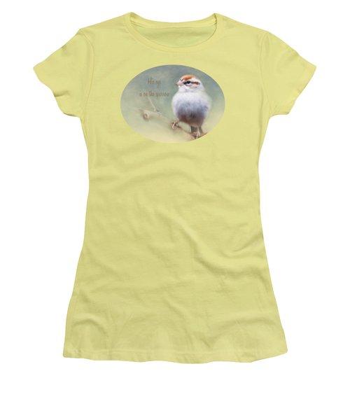 Serendipitous Sparrow - Phrase Women's T-Shirt (Junior Cut) by Anita Faye