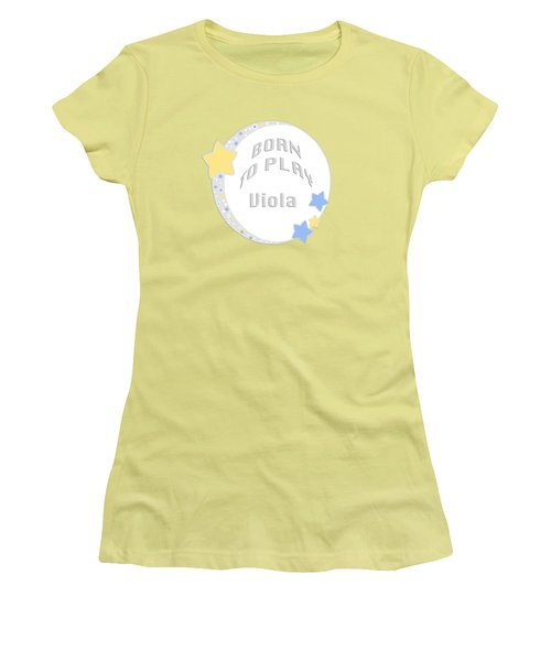 Viola Born To Play Viola 5683.02 Women's T-Shirt (Junior Cut) by M K  Miller