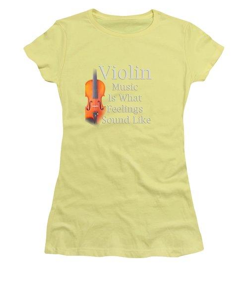 Violin Is What Feelings Sound Like 5589.02 Women's T-Shirt (Junior Cut) by M K  Miller
