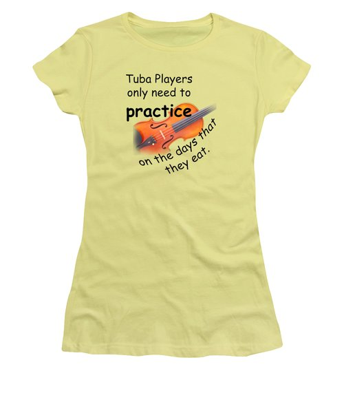 Violins Practice When They Eat Women's T-Shirt (Junior Cut) by M K  Miller