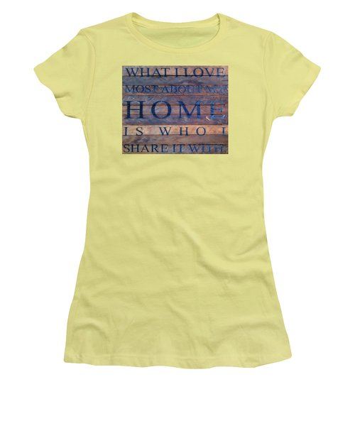 Women's T-Shirt (Junior Cut) featuring the digital art What I Love Most About My Home by Chris Flees