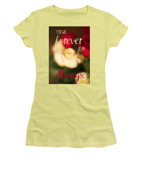 You Will Forever Be My Always Women's T-Shirt (Athletic Fit)