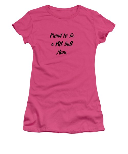 Proud To Be A Pitt Bull Mom Women's T-Shirt (Athletic Fit)