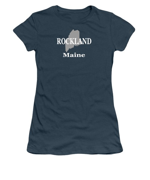 Women's T-Shirt (Junior Cut) featuring the photograph Rockalnd Maine State City And Town Pride  by Keith Webber Jr