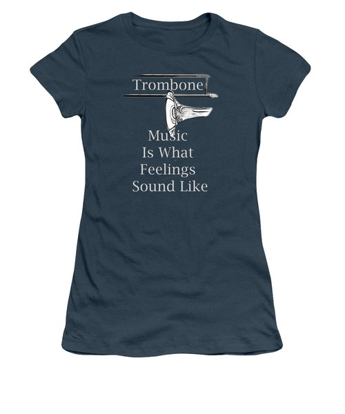 Trombone Is What Feelings Sound Like 5585.02 Women's T-Shirt (Junior Cut) by M K  Miller