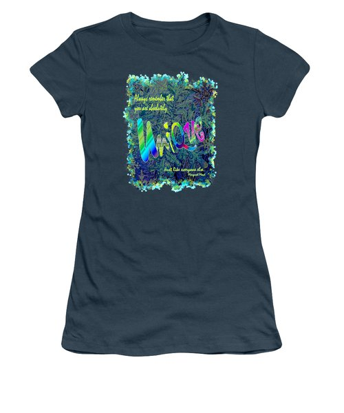 You Are Absolutely Unique Women's T-Shirt (Junior Cut) by Michele Avanti