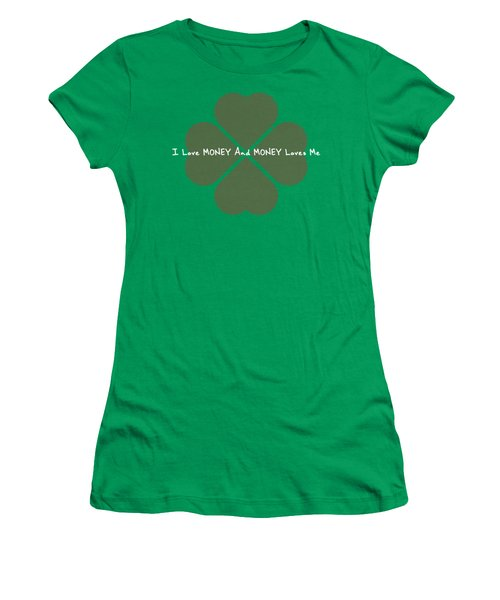 I Love Money And Money Loves Me Women's T-Shirt (Athletic Fit)