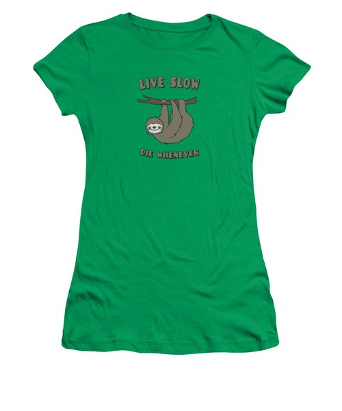Funny And Cute Sloth Live Slow Die Whenever Cool Statement  Women's T-Shirt
