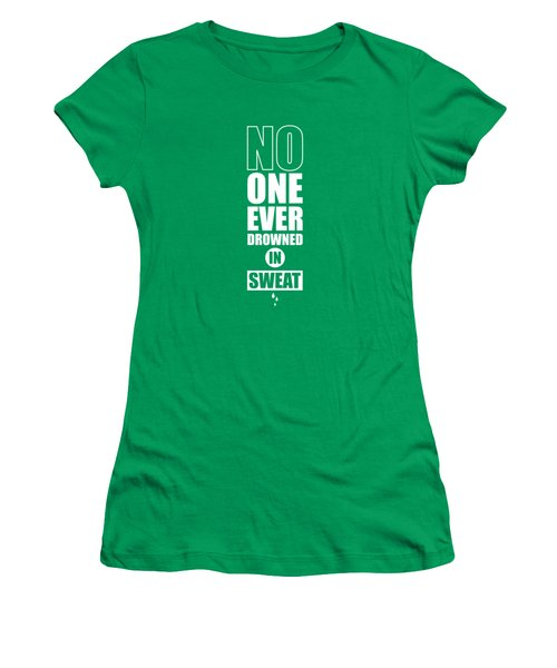 No One Ever Drowned In Sweat Gym Inspirational Quotes Poster Women's T-Shirt
