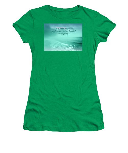 Something Beautiful In Every Day 2 Women's T-Shirt