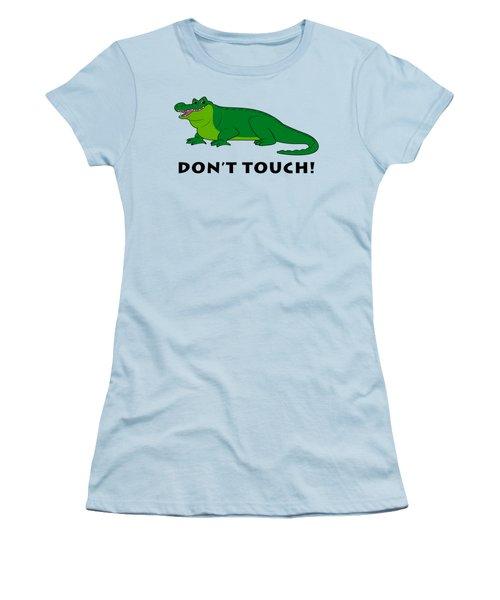 Alligator Don't Touch Women's T-Shirt (Junior Cut) by A